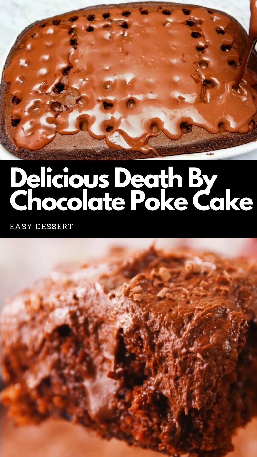 Delicious Death By Chocolate Poke Cake Recipe